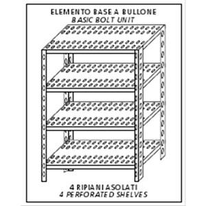 Scaffale inox a bullone - Elemento base - Altezza cm 180 - 4 ripiani forati spessore cm 2,5 inox 8/10 - completi di bulloni e piedini plastica - bordi antitaglio - finitura lucida - elemento base (autoportante)